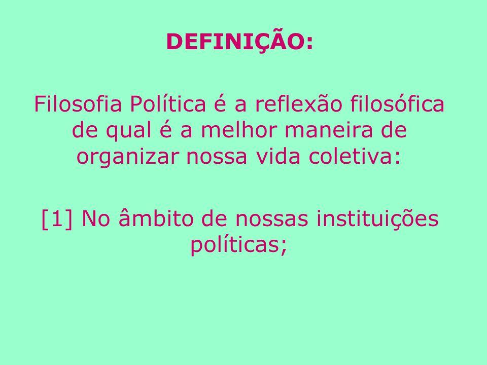 [1] No âmbito de nossas instituições políticas;
